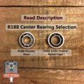 R188 Center Bearing Selection